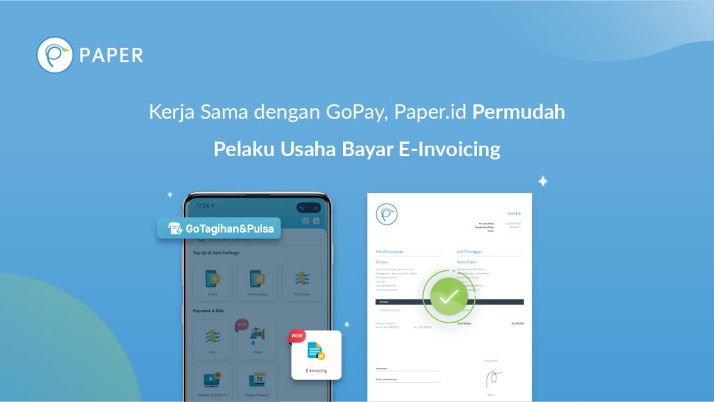 Permudah Pelaku Usaha Bayar E-Invoicing melalui kerja sama GoPay – Paper.id